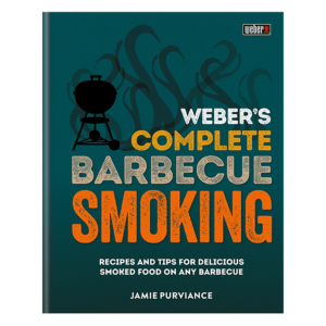 Weber's Complete Barbecue Smoking Cookbook